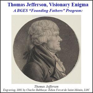 Thomas Jefferson, Visionary Enigma